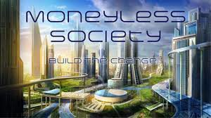 moneylesssocietybethechangebuildthechange